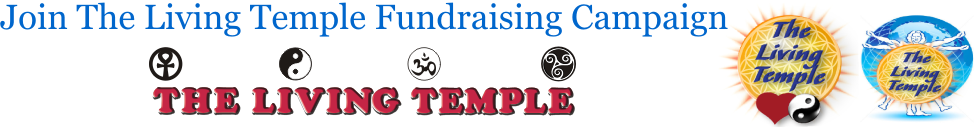 Join The Living Temple Fundraising Campaign for our 2012 E